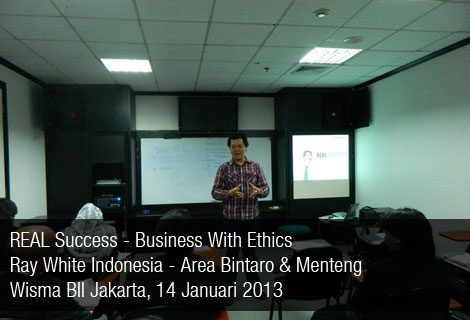 Business With Ethics – RayWhite Bintaro & Menteng – Jan 2013