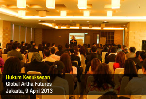 Hukum Kesuksesan - Global Artha Futures - April 2013