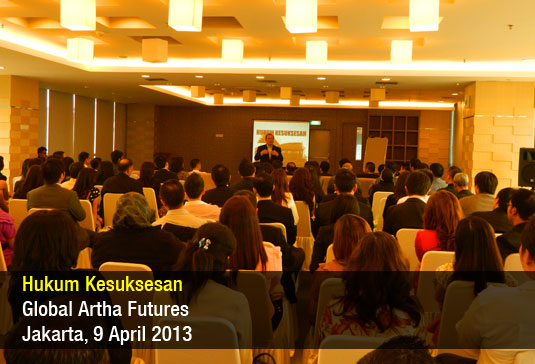 Hukum Kesuksesan – Global Artha Futures – April 2013