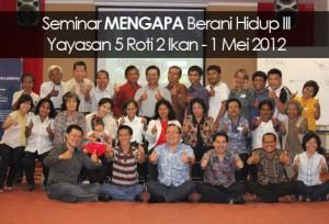 Seminar Berani Hidup III - 1 Mei 2012