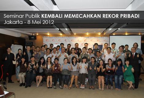 Seminar Motivasi Kembali Memecahkan Rekor Pribadi - Mei 2012