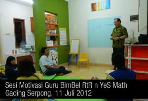 Sesi Motivasi Guru BimBel RtR n YeS Math - 11 Juli 2012