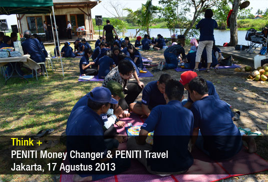 Think + Peniti Money Changer & Travel – Agustus 2013
