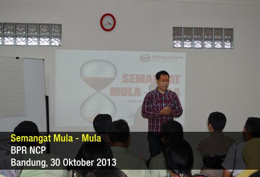 Semangat Mula-Mula – BPR NCP – Okt 2013